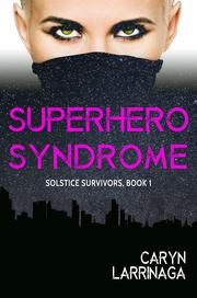 SUPERHERO SYNDROME by Caryn Larrinaga