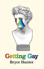 GETTING GAY by Bryce Hunter