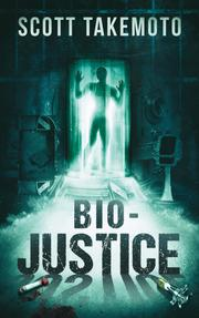 BIO-JUSTICE by Scott Takemoto