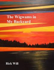 THE WIGWAMS IN MY BACKYARD by Richard Will