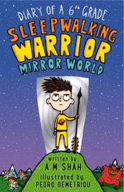 DIARY OF A 6TH GRADE SLEEPWALKING WARRIOR by A.M. Shah