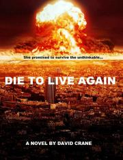 DIE TO LIVE AGAIN by David Crane