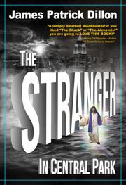 THE STRANGER IN CENTRAL PARK by James Patrick Dillon