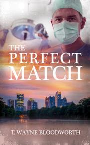 THE PERFECT MATCH by T. Wayne  Bloodworth