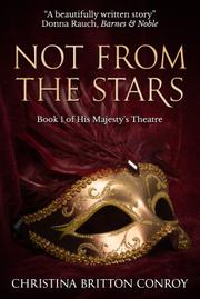 NOT FROM THE STARS by Christina  Britton Conroy