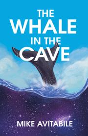 THE WHALE IN THE CAVE by Mike  Avitabile