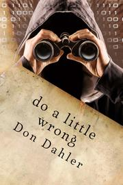 DO A LITTLE WRONG by Don Dahler