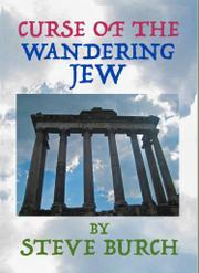 CURSE OF THE WANDERING JEW by Steve Burch