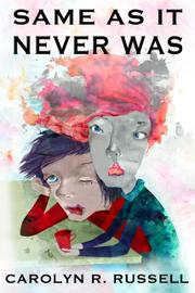 SAME AS IT NEVER WAS by Carolyn R.  Russell