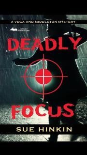 DEADLY FOCUS by Sue  Hinkin