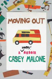 MOVING OUT by Casey  Malone