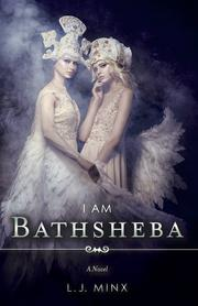 I AM BATHSHEBA by L.J.  Minx
