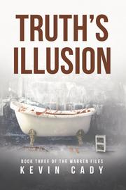 TRUTH'S ILLUSION by Kevin Cady