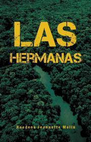 LAS HERMANAS by Raedene Jeannette  Melin