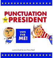 PUNCTUATION FOR PRESIDENT by Lynn Rowe Reed