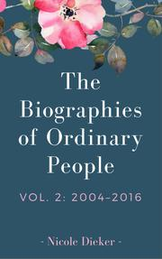 THE BIOGRAPHIES OF ORDINARY PEOPLE by Nicole Dieker