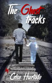 THE GHOST TRACKS by Celso  Hurtado
