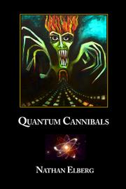 QUANTUM CANNIBALS by Nathan Elberg