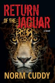 RETURN OF THE JAGUAR by Norm  Cuddy