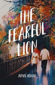 THE FEARFUL LION by Almas  Akhtar