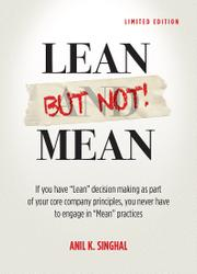 LEAN BUT NOT MEAN by Anil K. Singhal