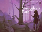 A SMUGGLER'S PATH by I.L.  Cruz