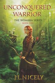 UNCONQUERED WARRIOR by J. L.  Nicely