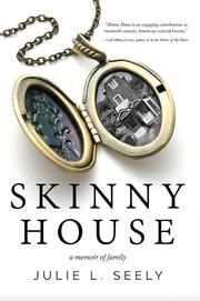 SKINNY HOUSE by Julie  Seely