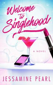 WELCOME TO SINGLEHOOD by Jessamine Pearl