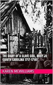 THE DIARY OF A SLAVE GIRL, RUBY JO by Karen  McWilliams