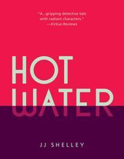 HOT WATER by J.J.  Shelley