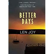 BETTER DAYS by Len Joy