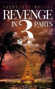 REVENGE IN 3 PARTS by Valerie J.  Brooks