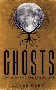 THE GHOSTS OF HAWTHORN MISSOURI by James Peet