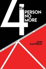 4TH PERSON NO MORE by John Gastineau