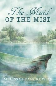 THE MAID OF THE MIST by Melissa  Franckowiak