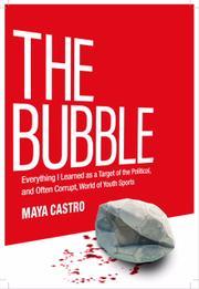 THE BUBBLE by Maya  Castro
