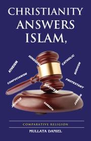 CHRISTIANITY ANSWERS ISLAM  by Mullata  Daniel