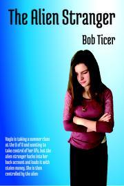 THE ALIEN STRANGER by Bob  Ticer