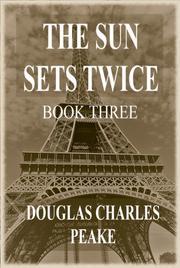 THE SUN SETS TWICE by Douglas Charles  Peake