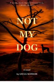 NOT MY DOG by Gregg  Norman