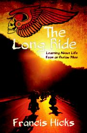 THE LONG RIDE by Francis  Hicks