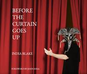 BEFORE THE CURTAIN GOES UP by India Blake