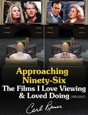 APPROACHING NINETY-SIX by Carl Reiner