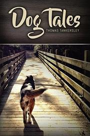 DOG TALES  by Thomas  Tankersley