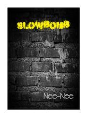 SLOWBOMB by Nee-Nee