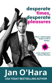DESPERATE TIMES, DESPERATE PLEASURES by Jan O'Hara