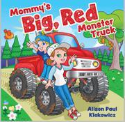 MOMMY'S BIG, RED MONSTER TRUCK by Alison Paul Klakowicz