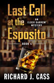 LAST CALL AT THE ESPOSITO by Richard J. Cass