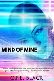 MIND OF MINE by C.F.E.  Black
